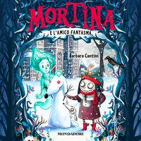 Mortina e l'amico fantasma - Barbara Cantini