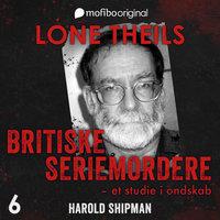 Britiske seriemordere - Et studie i ondskab. Episode 6 - Harold Shipman - Lone Theils