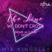 The Line We Don't Cross: Mehr als ein Spiel - Mia Kingsley