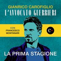 L'avvocato Guerrieri - La prima stagione - Gianrico Carofiglio