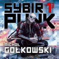 Sybirpunk – tom 1 - Michał Gołkowski
