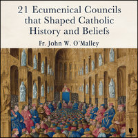 21 Ecumentical Councils that Shaped Catholic History and Beliefs - John W. O'Malley