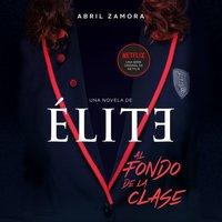 Élite: al fondo de la clase - Abril Zamora