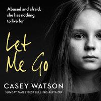 Let Me Go - Casey Watson