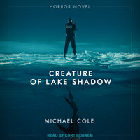 Creature of Lake Shadow - Michael Cole