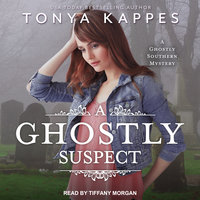 A Ghostly Suspect - Tonya Kappes