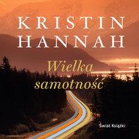 Wielka samotność - Kristin Hannah