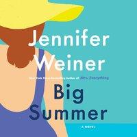 Big Summer: A Novel - Jennifer Weiner