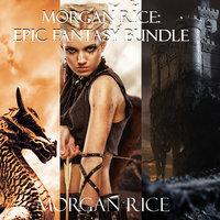 Morgan Rice: Epic Fantasy Bundle - Morgan Rice