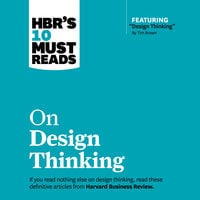 HBR's 10 Must Reads on Design Thinking - Harvard Business Review