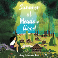 Summer at Meadow Wood - Amy Rebecca Tan