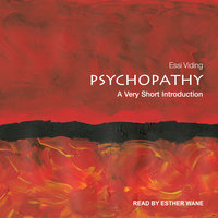 Psychopathy: A Very Short Introduction - Essi Viding