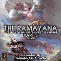 The Ramayana: Lord Rama The Supreme Personality Of Godhead – Part 3 - Valmiki