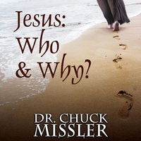Jesus: Who & Why? - Chuck Missler