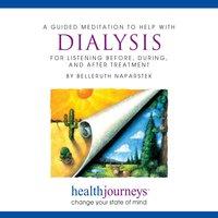 A Meditation To Help With Dialysis - Belleruth Naparstek, Steven Mark Kohn