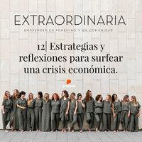 Podcast Extraordinaria E13: Estrategias y reflexiones para surfear una crisis económica - Gemma Fillol
