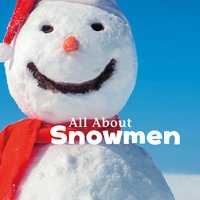 All About Snowmen - Kathryn Clay