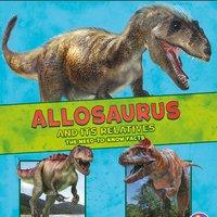 Allosaurus and Its Relatives - Megan Cooley Peterson