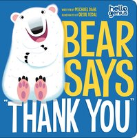 "Bear Says ""Thank You"" - Michael Dahl"