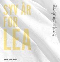 Syv år for Lea - Sonja Hauberg