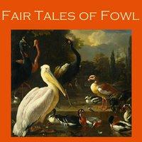 Fair Tales of Fowl - H.G. Wells, Saki, Arthur Morrison