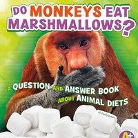 Do Monkeys Eat Marshmallows? - Emily James