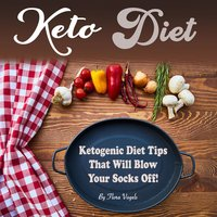 Keto Diet: Ketogenic Diet Tips That Will Blow Your Socks Off - Flora Vogels