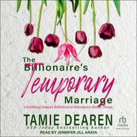 The Billionaire's Temporary Marriage - Tamie Dearen