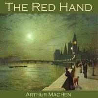 The Red Hand - Arthur Machen