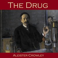 The Drug - Aleister Crowley