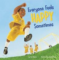 Everyone Feels Happy Sometimes - Cari Meister