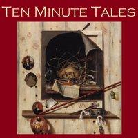 Ten Minute Tales - Various Authors, Edgar Allan Poe, Oscar Wilde, Kate Chopin