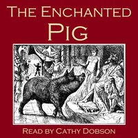 The Enchanted Pig - Traditional