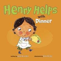 Henry Helps with Dinner - Beth Bracken