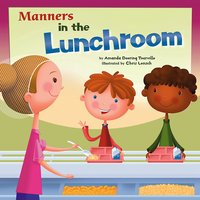 Manners in the Lunchroom - Amanda Tourville