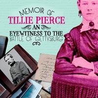 Memoir of Tillie Pierce - Pamela Dell