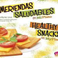 Meriendas saludables en MiPlato/Healthy Snacks on MyPlate - Mari Schuh
