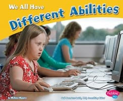 We All Have Different Abilities - Melissa Higgins