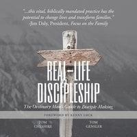 Real-Life Discipleship - Tom Cheshire, Tom Gensler