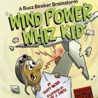 Wind Power Whiz Kid - Scott Nickel