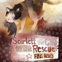 Scarlett the Cat to the Rescue - Nancy Loewen