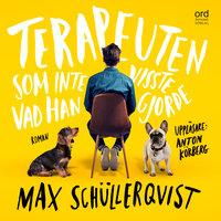 Terapeuten som inte visste vad han gjorde - Max Schüllerqvist