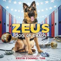 Zeus, Dog of Chaos - Kristin O'Donnell Tubb