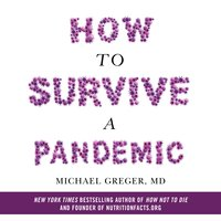 How to Survive a Pandemic - Dr. Michael Greger