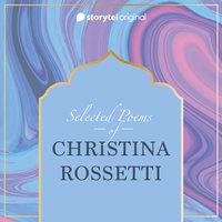 Selected Poems of Christina Rossetti - Christina Rossetti