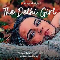 The Delhi Girl - Peeyush Shrivastava