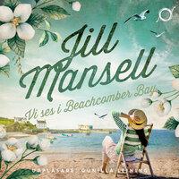 Vi ses i Beachcomber Bay - Jill Mansell
