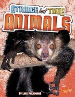 Strange but True Animals - Lori Polydoros