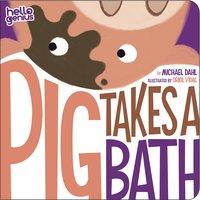 Pig Takes A Bath - Michael Dahl