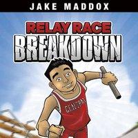 Relay Race Breakdown - Jake Maddox